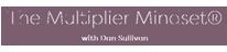 The Multiplier Mindset®