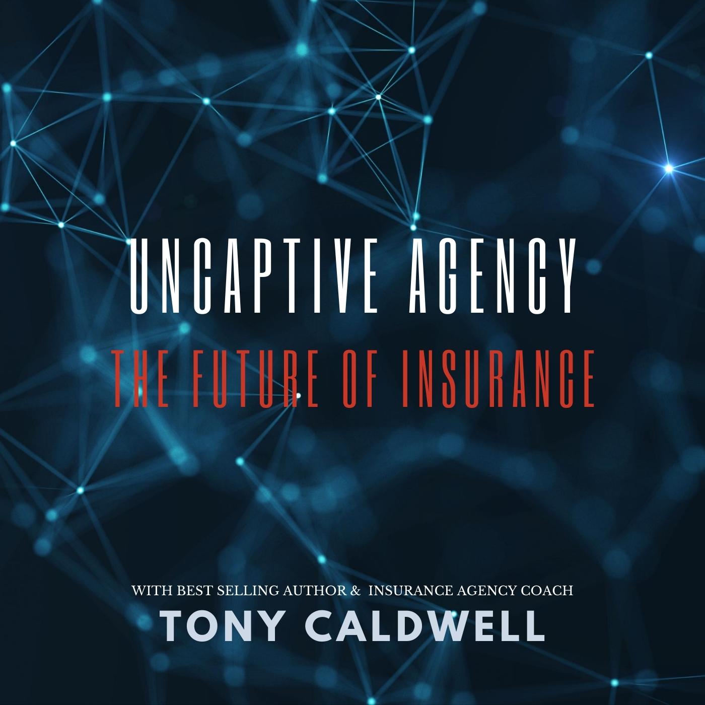 Uncaptive Agency Podcast 2